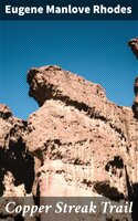 Copper Streak Trail - Eugene Manlove Rhodes