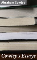 Cowley's Essays - Abraham Cowley