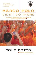 Marco Polo Didn't Go There - Rolf Potts