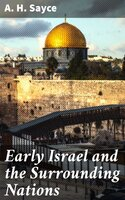 Early Israel and the Surrounding Nations - A. H. Sayce