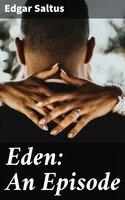 Eden: An Episode - Edgar Saltus