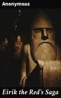 Eirik the Red's Saga - Anonymous