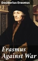Erasmus Against War - Desiderius Erasmus