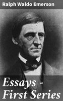 Essays — First Series - Ralph Waldo Emerson