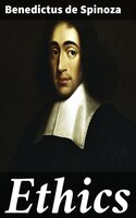 Ethics - Benedictus de Spinoza