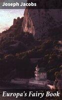 Europa's Fairy Book - Joseph Jacobs