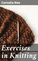Exercises in Knitting - Cornelia Mee