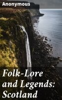 Folk-Lore and Legends: Scotland - Anonymous