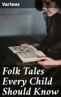 Folk Tales Every Child Should Know - Various