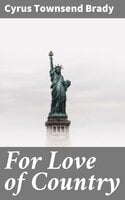 For Love of Country - Cyrus Townsend Brady
