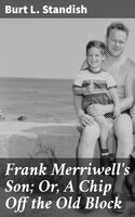 Frank Merriwell's Son; Or, A Chip Off the Old Block - Burt L. Standish