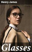 Glasses - Henry James