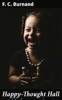 Happy-Thought Hall - F. C. Burnand
