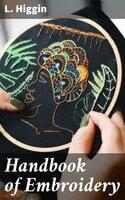 Handbook of Embroidery - L. Higgin