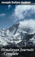 Himalayan Journals — Complete - Joseph Dalton Hooker