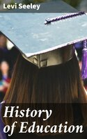 History of Education - Levi Seeley