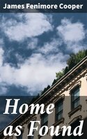 Home as Found - James Fenimore Cooper
