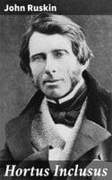 Hortus Inclusus - John Ruskin