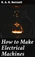 How to Make Electrical Machines - R. A. R. Bennett