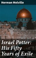 Israel Potter: His Fifty Years of Exile - Herman Melville