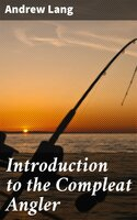 Introduction to the Compleat Angler - Andrew Lang