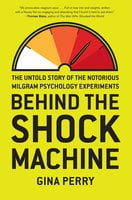 Behind the Shock Machine - Gina Perry