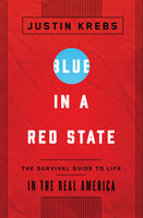 Blue in a Red State - Justin Krebs