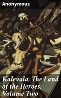 Kalevala, The Land of the Heroes, Volume Two - Anonymous