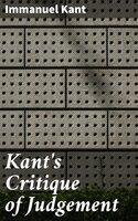 Kant's Critique of Judgement - Immanuel Kant