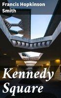 Kennedy Square - Francis Hopkinson Smith