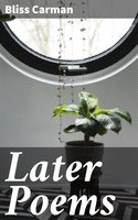 Later Poems - Bliss Carman