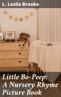 Little Bo-Peep: A Nursery Rhyme Picture Book - L. Leslie Brooke
