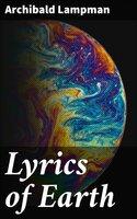 Lyrics of Earth - Archibald Lampman
