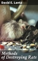 Methods of Destroying Rats - David E. Lantz