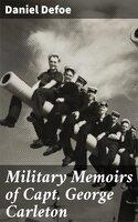 Military Memoirs of Capt. George Carleton - Daniel Defoe