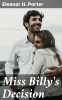 Miss Billy's Decision - Eleanor H. Porter