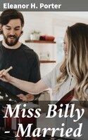 Miss Billy — Married - Eleanor H. Porter