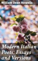 Modern Italian Poets; Essays and Versions - William Dean Howells