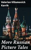 More Russian Picture Tales - Valerian Viliamovich Karrik