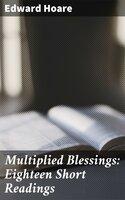 Multiplied Blessings: Eighteen Short Readings - Edward Hoare