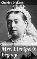 Mrs. Lirriper's Legacy - Charles Dickens