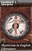 Mysticism in English Literature - Caroline F. E. Spurgeon