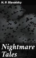 Nightmare Tales - H. P. Blavatsky