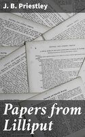Papers from Lilliput - J.B. Priestley