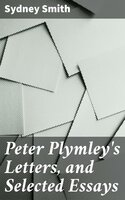 Peter Plymley's Letters, and Selected Essays - Sydney Smith