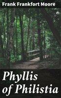 Phyllis of Philistia - Frank Frankfort Moore