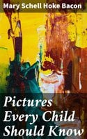 Pictures Every Child Should Know - Mary Schell Hoke Bacon