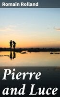 Pierre and Luce - Romain Rolland