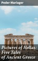 Pictures of Hellas: Five Tales of Ancient Greece - Peder Mariager