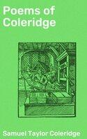 Poems of Coleridge - Samuel Taylor Coleridge